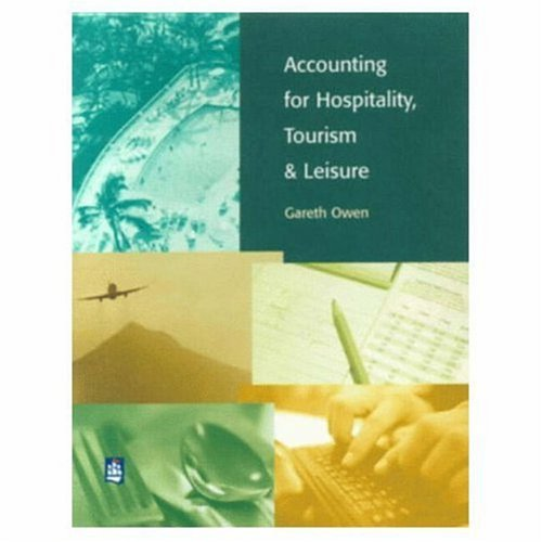 Accounting for Hospitality, Tourism and Leisure. By Gareth Owen