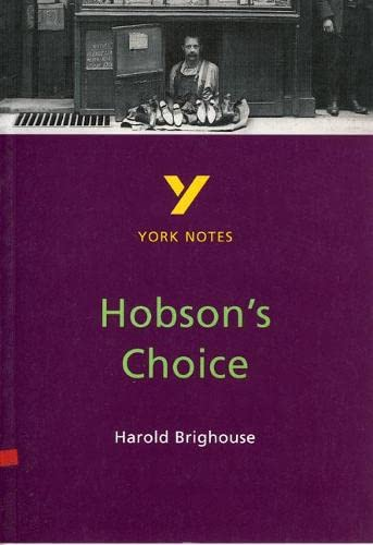 Hobson's Choice: York Notes for GCSE By Brian Dyke
