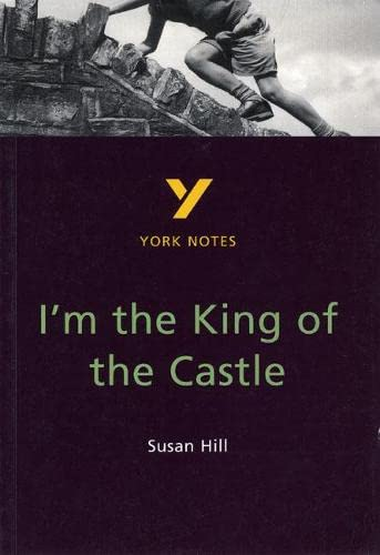 I'm the King of the Castle: York Notes for GCSE By Caroline Woolfe