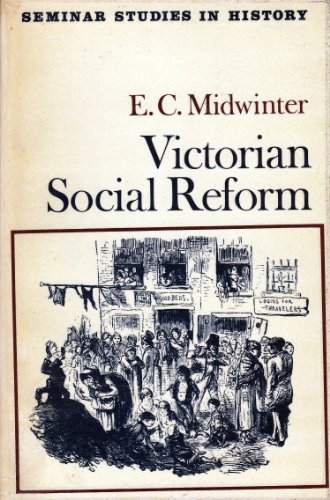 Victorian Social Reform (Seminar Studies in History) By Eric Midwinter