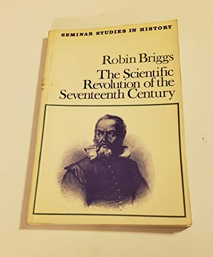 Scientific Revolution of the 17th Century By Robin Briggs