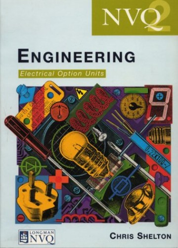NVQ Engineering: Electrical Option Units By Chris Shelton