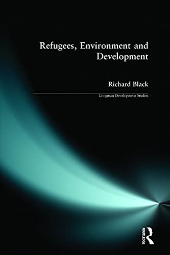 Refugees, Environment and Development By Richard Black