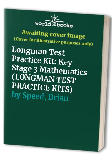 Longman Test Practice Kit: Key Stage 3 Mathematics By Brian Speed