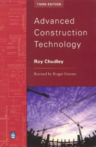 Advanced Construction Technology By R. Chudley