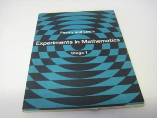 Experiments in Mathematics By John Frederick Frank Pearcy