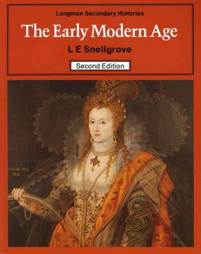 Early Modern Age, The 2nd Edition By L. E. Snellgrove