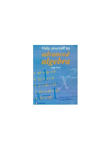 Help Yourself to Advanced Algebra Paper by Hugh Neill