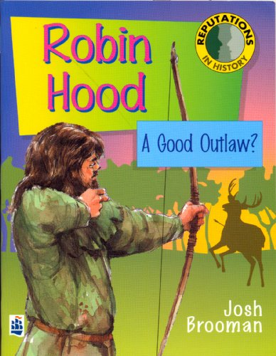 Reputations in History: Robin Hood Paper By Josh Brooman
