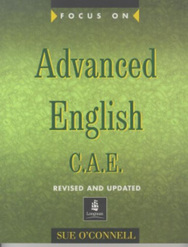 Focus on Advanced English C.A.E. Teachers Book New Edition By Sue O'Connell