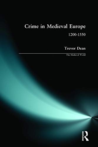 Crime in Medieval Europe By Trevor Dean