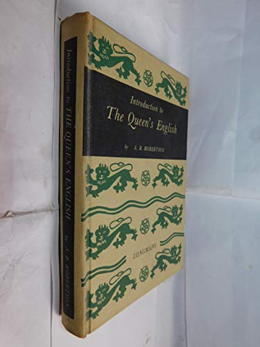 Introduction to Queen's English By A.R. Robertson