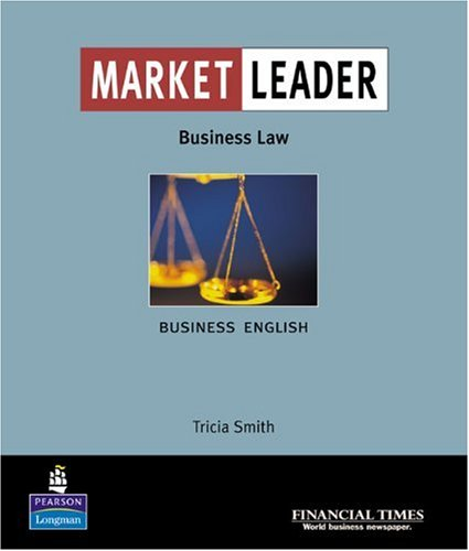 Market Leader:Business English with The Financial Times In Business Law By Trisha Smith