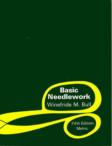 Basic Needlework Metric 5th. Edition by W. M. Bull