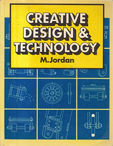 Creative Design and Technology By M. Jordan