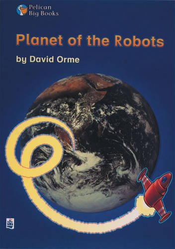 Planet of the Robots Key Stage 2 By David Orme