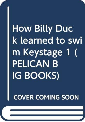 How Billy Duck learned to swim Keystage 1 By Martin Waddell