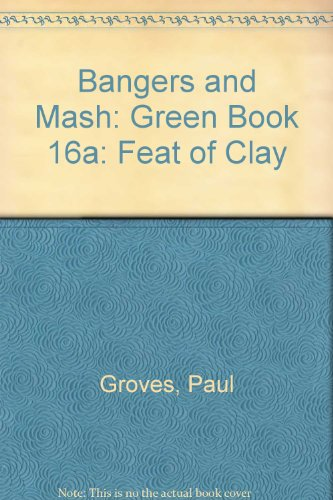 Bangers and Mash:Feat of clay Paper By Paul Groves