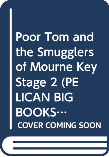 Poor Tom and the Smugglers of Mourne Key Stage 2 By Martin Waddell