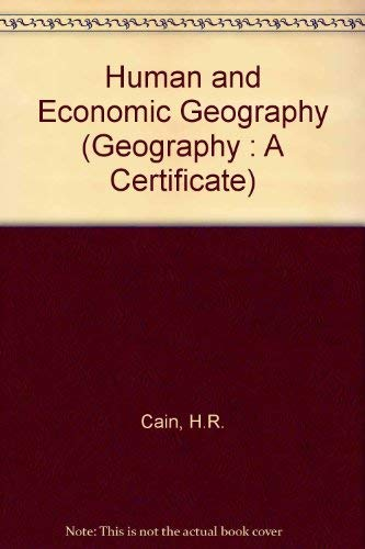 Human and Economic Geography by H.R. Cain