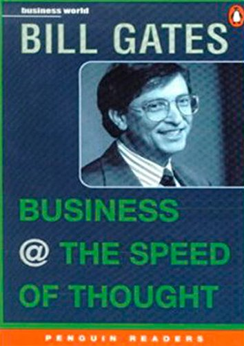 Business at Speed of Thought By Bill Gates