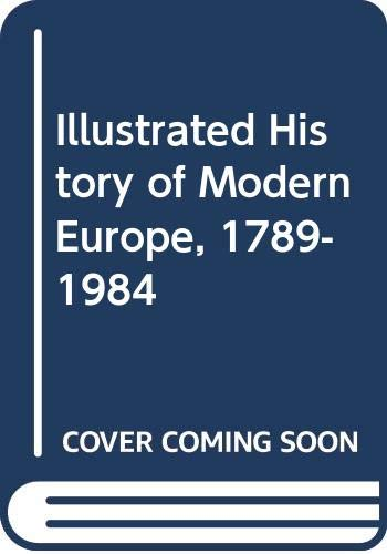 Illustrated History of Modern Europe, 1789-1984 By Denis Richards