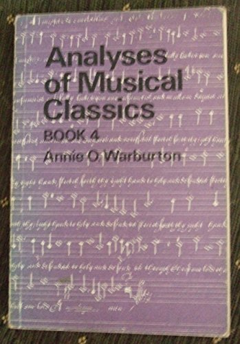 Analyses of Musical Classics (Book 4) By Annie O. Warburton