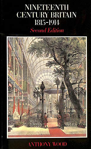 Nineteenth Century Britain Paper New Edition By Anthony Wood