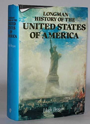 Longman History of the United States of America By Hugh Brogan