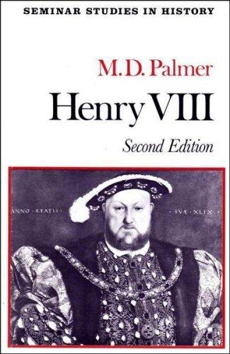 Henry VIII By M.D. Palmer