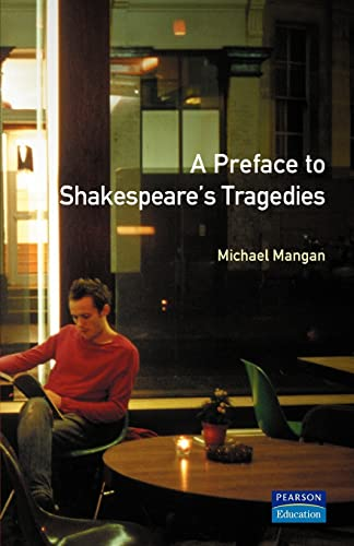 A Preface to Shakespeare's Tragedies (Preface Books) By Michael Mangan