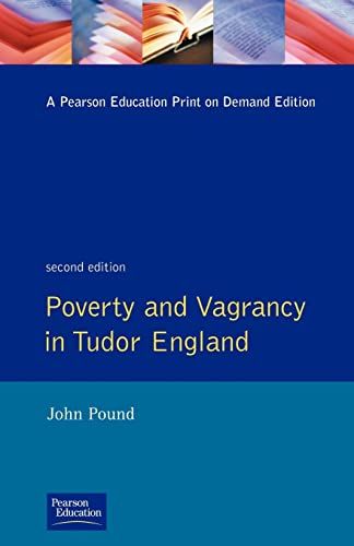 Poverty and Vagrancy in Tudor England By John F. Pound