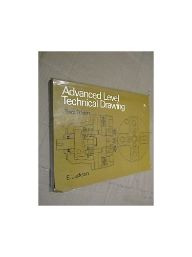 Advanced Level Technical Drawing By Edward Jackson