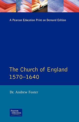 Church of England 1570-1640,The By Andrew Foster