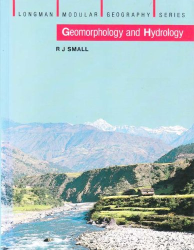 Geomorphology and Hydrology By R.J. Small