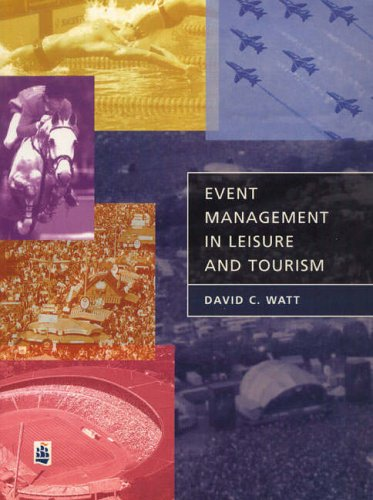 Event Management in Leisure and Tourism by Watt, Mr David Paperback Book The