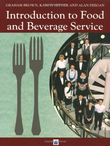 Introduction to Food and Beverage Service By Edited by Graham Brown