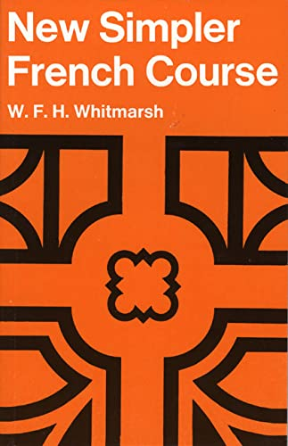 New Simpler French Course, a Paper By W. F. H. Whitmarsh