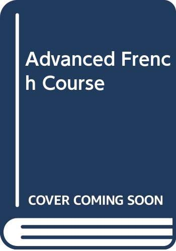 Advanced French Course By W. F. H. Whitmarsh