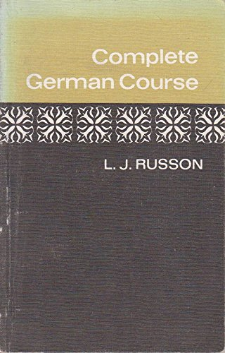 Complete German Course for First Examinations By Leslie John Russon