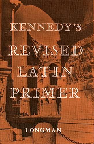 Kennedy's Revised Latin Primer Paper von Benjamin Kennedy