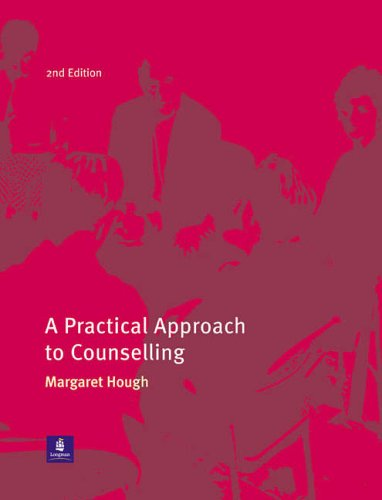 A Practical Approach to Counselling By Edited by Margaret Hough