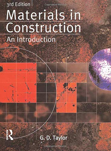Materials in Construction: An Introduction By G. D. Taylor