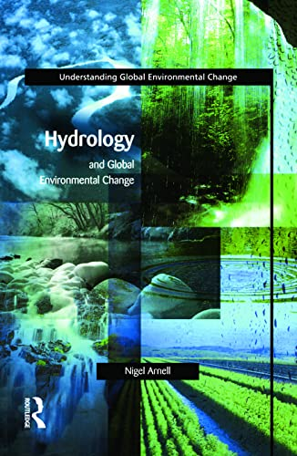 Hydrology and Global Environmental Change (Understanding Global Environmental Change) By Nigel W. Arnell