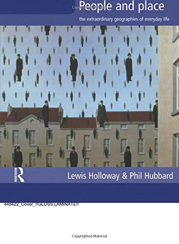 People and Place: The Extraordinary Geographies of Everyday Life By Lewis Holloway
