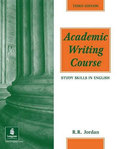 Academic Writing Course (3rd Edition) (Study Skills in English Series) By R.R. Jordan