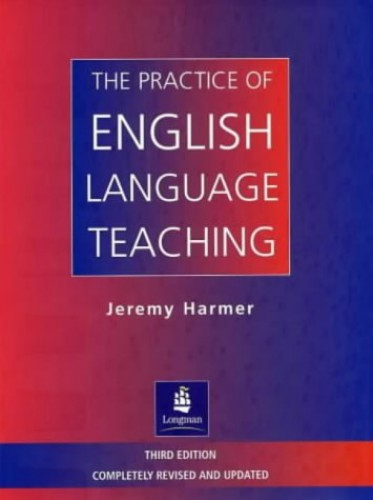 The Practice of English Language Teaching (3rd Edition) (Longman Handbooks for Language Teachers) By Jeremy Harmer