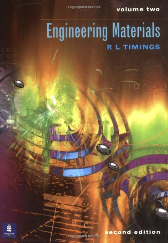 Engineering Materials Volume 2: v. 2 By Roger L. Timings