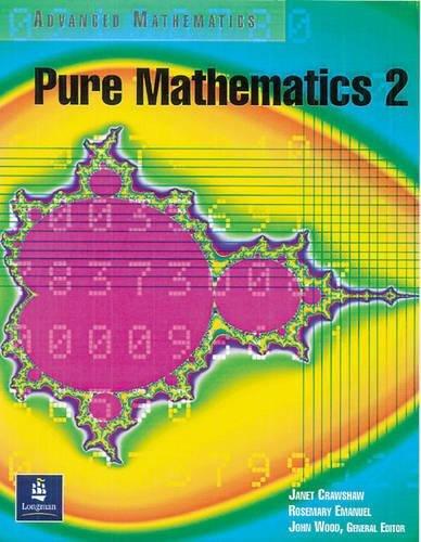 Pure Mathematics Book 2 Paper: Student's Book 2 (Advanced Mathematics) By John Wood