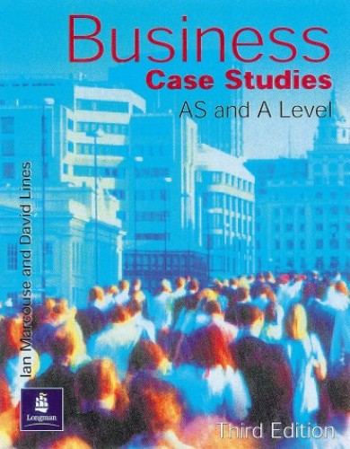 Business Case Studies Student's Paper, 3rd. Edition By Ian Marcouse